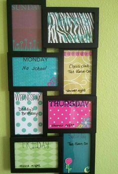 Get frames. Label them with cute paper. Frame it.use whiteboard marker to write your schedule for the week. Erase. Repeat. Amazing diy