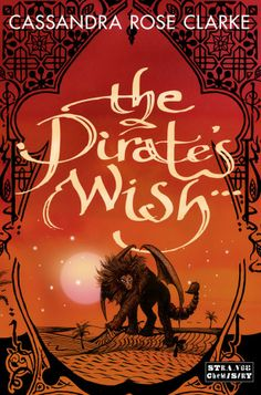 The Pirate's Wish (The Assassin's Curse Author: Cassandra Rose Clarke Publisher: Strange Chemistry, 2013 Genre: YA Fantasy B. Best Book Covers, Book Cover Art, Book Art, Fantasy Fiction, Fantasy Books, Enchanted Island, Books For Teens, High Fantasy, Classic Books