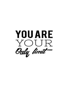 """""""You are your only limit"""" Positive Quotes, Motivational Quotes, Inspirational Quotes, How To Make Quotes, Best Quotes, Life Quotes, Girly Quotes, General Quotes, Quotes About Everything"""