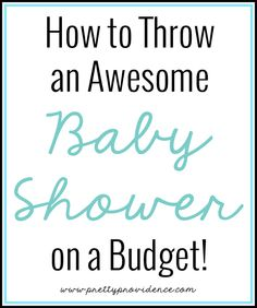 How to throw an awesome baby shower on a budget! So many great tips in here on how to make things special and unique without breaking the bank!