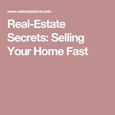 Real-Estate Secrets: Selling Your Home Fast