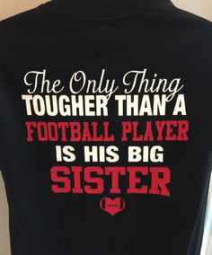 football sister shirt the only thing tougher than a football player is his big sister new personalized with your number camisa irmã de futebol a única coisa mais difícil do que a da KACExpress Team Mom Football, Football Signs, Football Mom Shirts, Football Quotes, Cheer Shirts, Basketball Shirts, Sports Shirts, Football Players, Football Season