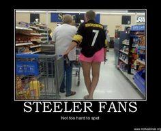 Steelers fans, enough said.