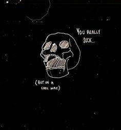 i suck aesthetic Posca Art, Under Your Spell, Skeleton Art, Skull Art, Dark Art, Cool Art, Grunge, Fanart, Sketches