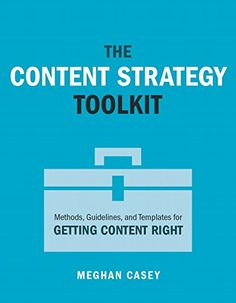 The Content Strategy Toolkit: Methods, Guidelines, and Templates for Getting Content Right (Voices That Matter) by Meghan Casey http://www.amazon.com/dp/0134105109/ref=cm_sw_r_pi_dp_uUHovb040G9E8