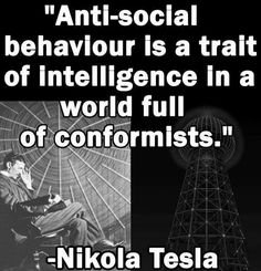 Yes! I don't agree with Nikola Tesla on everything but I agree with him on a lot.