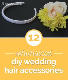12 Whimsical DIY Wedding Hair Accessories - thegoodstuff