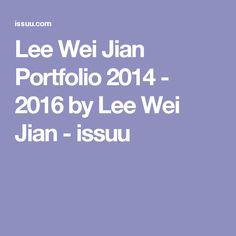 Lee Wei Jian Portfolio 2014 - 2016 by Lee Wei Jian - issuu
