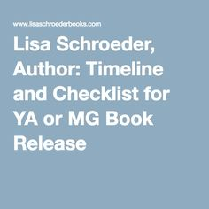 Lisa Schroeder, Author: Timeline and Checklist for YA or MG Book Release