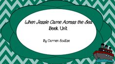 When Jessie Came Across the Sea Book Unit from Carmen's Teaching Creations  on TeachersNotebook.com -  (8 pages)  - Includes a lesson with CC Standards for 2nd grade, but lesson ideas could easily be adapted for other grades. This book unit is a great historical fiction resource