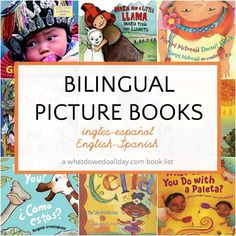 List of the best bilingual children's books in English and Spanish. Fun choices for babies, toddlers and elementary kids that even English speakers can read. #bilingual #bilingualbooks #childrensbooks #books
