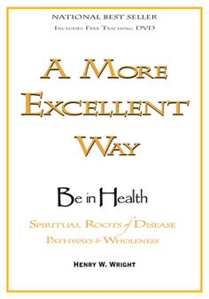 """Henry W. Wright- """"A More Excellent Way to be in Health"""""""