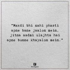 """Translation: """"Even a spider doesn't get stuck in its own web as much as a human gets stuck in his own thoughts. Shyari Quotes, Truth Quotes, Funny Quotes, Teenage Love Quotes, Hindi Words, Gulzar Quotes, Zindagi Quotes, Heartbroken Quotes, Daily Inspiration Quotes"""