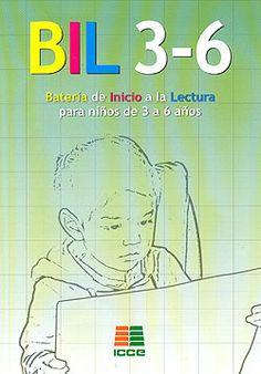 Batería de inicio a la lectura para niños de 3 a 6 años : Bil 3-6. Pilar Sellés Nohales. ICCE, 2008