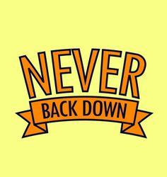 Never back down   #design #logo #vector #flatdesign