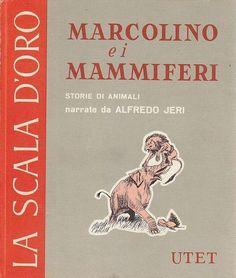 MARCOLINO E I MAMMIFERI scala d'oro UTET STORIE DI ANIMALI  NARRATE da A Jeri