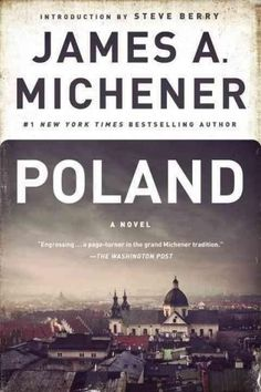 "Prenesete Ali Preberete v Spletu Poland Brezplačna Knjiga (PDF ePub - James A. Michener & Steve Berry, ""A Michener epic is far more than a bedtime reader, it's an experience. Poland is a monumental effort,. Saga, James A Michener, Steve Berry, Penguin Random House, English, Chicago Tribune, Page Turner, Historical Fiction, Bestselling Author"
