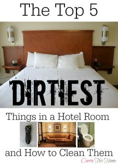 The top 5 dirtiest things in a hotel room and how to clean them.  This is a must read before your next vacation or trip!