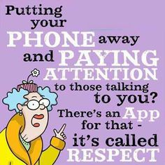 All those teens who are on their Galaxy 3, i-phones,  (or whatever) instead of joining in the dinner conversation (especially when they are at a  nice restaurant with their family) should have Aunty Acid come up and bop them in the head and teach them this little lesson!!!