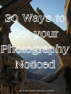 30 Ways to Get Your #Photography Noticed