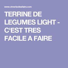 TERRINE DE LEGUMES LIGHT - C'EST TRES FACILE A FAIRE