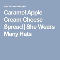 Caramel Apple Cream Cheese Spread | She Wears Many Hats