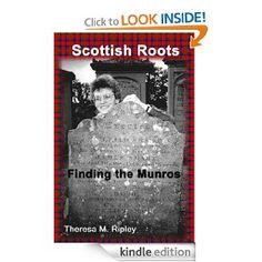 This just published. Amazon.com: Scottish Roots: Finding the Munros eBook: Theresa M. Ripley: Kindle Store