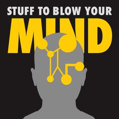 Learn about the mind-blowing world of science with the hosts from Stuff to Blow Your Mind.