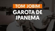 Garota de Ipanema - Tom Jobim e Vinícius de Moraes (aula de violão compl...