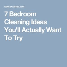 7 Bedroom Cleaning Ideas You'll Actually Want To Try