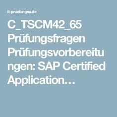 C_TSCM42_65 Prüfungsfragen Prüfungsvorbereitungen: SAP Certified Application…