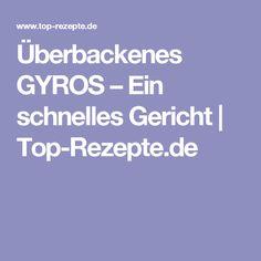 Überbackenes GYROS – Ein schnelles Gericht | Top-Rezepte.de