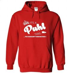 Its a Pahl Thing, You Wouldnt Understand !! Name, Hoodi - #long shirt #cropped sweater. ORDER NOW => https://www.sunfrog.com/Names/Its-a-Pahl-Thing-You-Wouldnt-Understand-Name-Hoodie-t-shirt-hoodies-shirts-9574-Red-39061863-Hoodie.html?68278