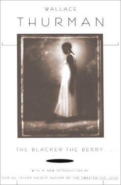 The Blacker the Berry by Wallace Thurman--a novel written during the Harlem Renaissance that deals with intra-racism, a topic before it's time. African American Books, American Literature, Used Books, Books To Read, Dark Complexion, Harlem Renaissance, First Novel, Historical Fiction, Books