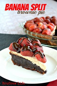 Banana Split Brownie Pie - fudge brownie pie topped with banana cheesecake, fresh strawberries, and chocolate drizzle
