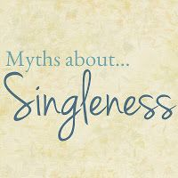 Myths About Singleness-very encouraging