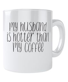Look at this 'Hotter Than My Coffee' Mug on #zulily today!