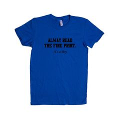 Always Read The Fine Print It's A Boy Son Mom Dad Mother Father Children Parents Parenting Love Family SGAL1 Women's Shirt
