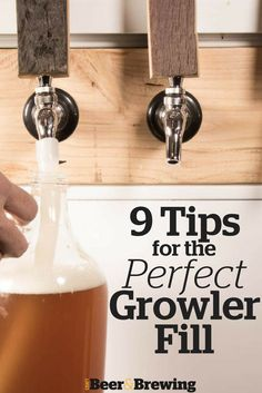 9 Tips for the Perfect Growler Fill
