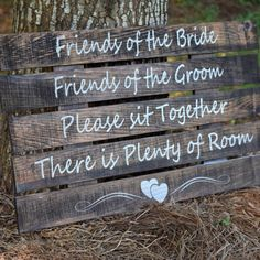 """This adorable hand painted wood pallet board sign is large measuring, 24"""" x 14"""" It is painted to read: Friends of the Bride Friends of the Groom Please sit Together There is Plenty of Room"""