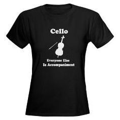 Funny #Cello - Everyone Else Is Accompaniment tshirt