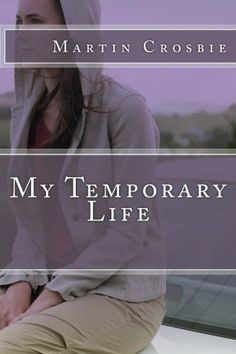 My Temporary Life by Martin Crosbie, http://www.amazon.com/dp/B006O2P13O/ref=cm_sw_r_pi_dp_4MY2pb0AZS7SK