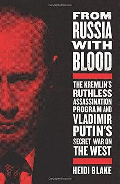 Read Book: From Russia with Blood, The Kremlin's Ruthless Assassination Program and Vladimir Putin's Secret War on the West - Reading Free eBook / PDF / Book Vigan, Free Pdf Books, Free Ebooks, New Books, Books To Read, Crime Books, Delphine, What To Read, True Crime