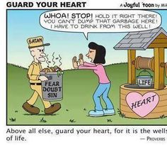 GUARD YOUR HEART For lesson on guarding our hearts - Prov 4:23