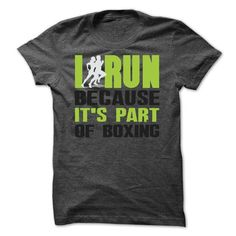 I run because it's part of boxing T Shirts, Hoodies. Check Price ==► https://www.sunfrog.com/Fitness/I-run-because-its-part-of-boxing.html?41382