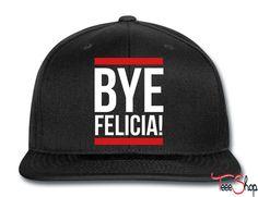 Bye Felicia! Snapback