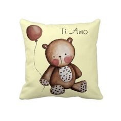 """Baby Bear with Balloon Throw Pillow  The cutest baby bear for this pillow. Pure tenderness...with the text """"Ti Amo"""" ( I love you) the perfect addition to a children's room or as a gift to your loved one. By SimonaMereuArt $63.50"""