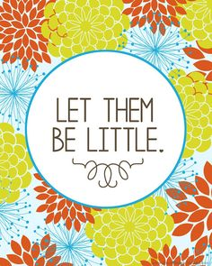 Let them be little: Free printable