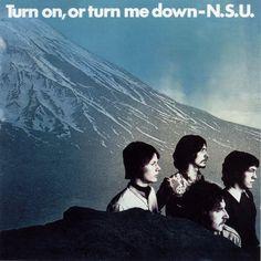 N.S.U. - Turn On, Or Turn Me Down