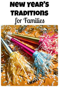New Year's Traditions for Families-13 Ideas for Celebrating the New Year Together